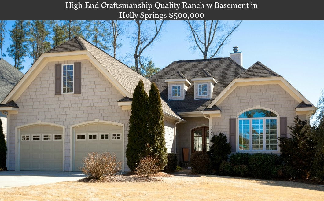 500 Wescott – Craftsmanship Quality Ranch w/ Basement in Holly Springs